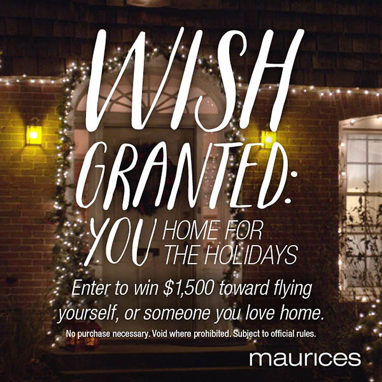 HOME FOR THE HOLIDAYS: MAURICE'S SWEEPSTAKES