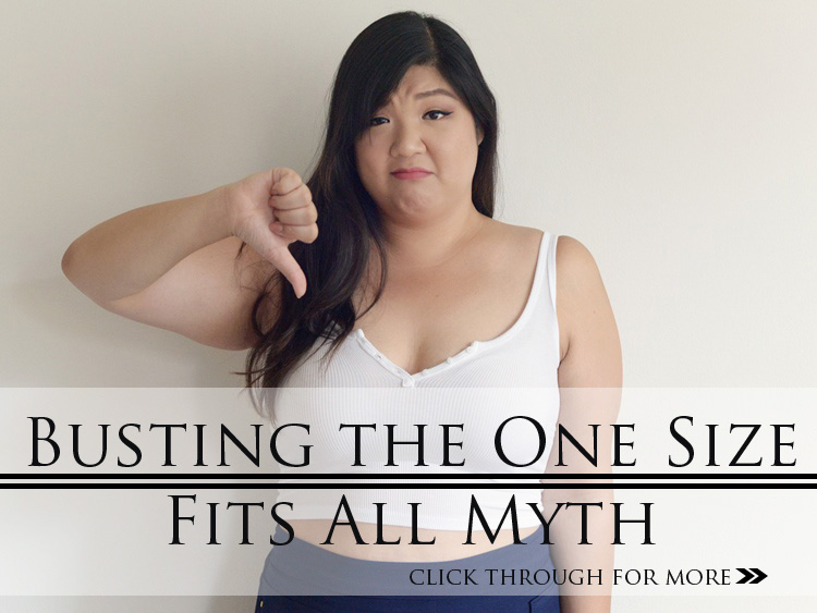 BUSTING THE ONE SIZE FITS ALL MYTH